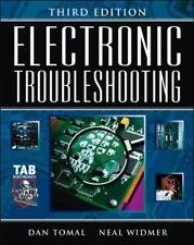 Electronic Troubleshooting: By Tomal, Daniel R., Widmer, Neal S.