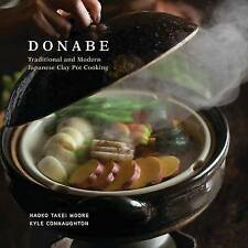 NEW Donabe: Classic and Modern Japanese Clay Pot Cooking by Naoko Takei Moore