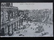 WW1 LILLE - Place de la Gare (After Bombing) French Flanders