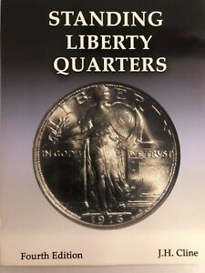 Standing Liberty Quarters Fourth Edition by J.H. Cline NEW Book Mailed in a BOX