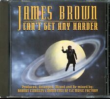 James Brown CAN'T GET ANY HARDER Maxi CD 40+ MINUTES/6 Tracks/C&C Music Factory