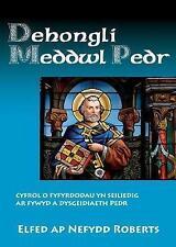 Dehongli Bywyd a Gwaith Pedr by Elfed ap Nefydd Roberts | Paperback Book | 97818
