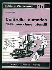 FLEGO MAURO CONTROLLO NUMERICO DELLE MACCHINE UTENSILI DELFINO 1967 ELETTRONICA