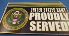 WHOLESALE LOT OF 50 UNITED STATES ARMY PROUDLY SERVED STICKERS Made in USA  US