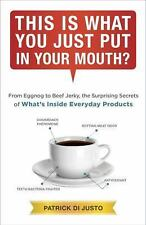 This Is What You Just Put in Your Mouth?: From Eggnog to Beef Jerky, the Surpris