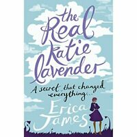 The Real Katie Lavender By Erica James. 9781407248400