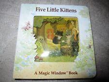 Board book, Five Little Kittens by Stewart Cowley, a Magic Window book, 1992