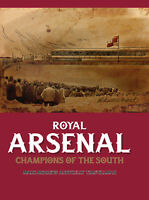 Royal Arsenal - Champions of the South - Gunners Formation - Early History book
