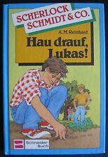 A.M.Reinhard    Scherlock Schmidt & Co.  Hau drauf, Lukas !