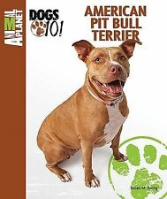 American Pit Bull Terrier (animal Planet Dogs 101): By Susan M. Ewing
