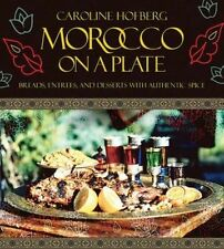 Morocco on a Plate: Breads, Entrees, and Desserts with Authentic Spice by Caroline Hofberg (Hardback, 2014)