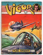VIGOR n°84. Pearl-Harbour - Editions Artima 1961. Bel état