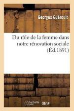 Du Role de la Femme Dans Notre Renovation Sociale by Gueroult-G (2016,...