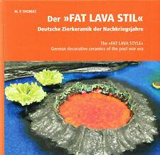Fachbuch Der Fat Lava Stil Deutsche Keramik 60er und 70er Jahre, BAY, Scheurich