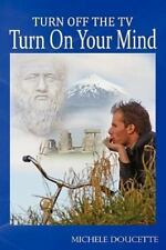 Turn Off the TV: Turn on Your Mind (Paperback or Softback)