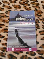 Les chemins de pèlerinage dans la Manche - Saint Michel, Saint Jacques - 1999