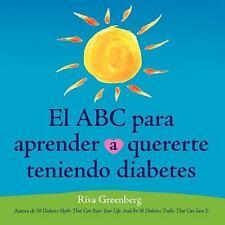 El ABC para aprender quererte teniendo diabetes (Spanish Edition)