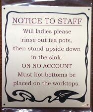 METAL SIGN - TEAPOT NOTICE TO STAFF - HOT BOTTOMS!