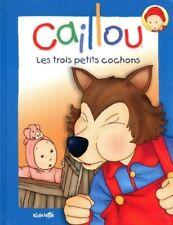 CAILLOU : LES TROIS PETITS COCHONS - PIERRE BRIGNAUD