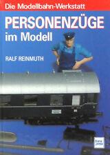 Die Modellbahn-Werkstatt Personenzüge im Modell