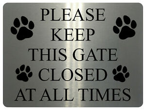 1171 KEEP THIS GATE CLOSED AT ALL TIMES Metal Aluminium Plaque Sign Door House