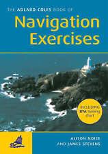 The Adlard Coles Book of Navigation Exercises by James Stevens, Tim Bartlett,...