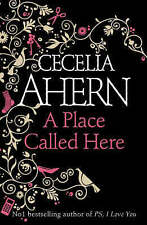 A Place Called Here by Cecelia Ahern (Paperback, 2006)