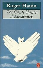 ROGER HANIN LES GANTS BLANCS D'ALEXANDRE