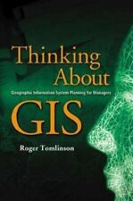 Thinking About GIS: Geographic Information System Planning for Managers Tomlins
