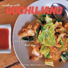 Cooking with Gochujang: Asia's Original Hot Sauce, Naomi Imatome-Yun, Good Condi