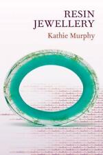 Resin Jewellery   by Kathie Murphy    (guide / how to book)