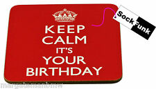 keep calm coaster 'IT'S YOUR BIRTHDAY' gift novelty present
