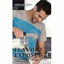 NEW - Flavor Exposed: 100 Global Recipes from Sweet to Salty, Earthy to Spicy