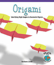 Origami: Identifying Right Angles in Geometric Figures (Math for the Real World: