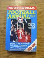 1986/1987 News Of The World: Football Annual.  Any faults with this item will ha
