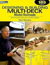 Designing & Building Multi-Deck Model Railroads: How to Get More Out of Your Spa