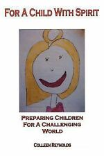 For a Child with Spirit: Preparing Children for a Challenging World