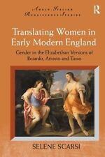 Translating Women in Early Modern England: Gender in the Elizabethan Versions of