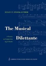 Cambridge Studies in Music Theory and Analysis: The Musical Dilettante : A...