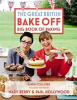 Great British Bake Off Big Book of Baking, Hardcover by Collister, Linda; Ber...