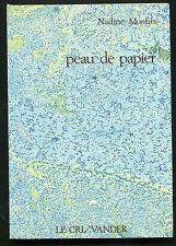 NADINE MONFILS PEAU DE PAPIER  LE CRI/ VANDER ED 1983 ENVOI DE L'AUTEUR
