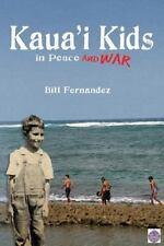 NEW - Kaua'i Kids in Peace and WW Two by Fernandez, Bill