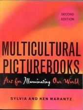 Multicultural Picturebooks: Art for Illuminating Our World by Sylvia S. Marantz