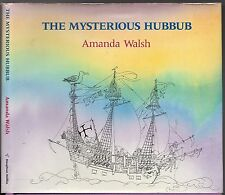 THE MYSTERIOUS HUBBUB - AMANDA WALSH (HCDJ; 1st 1990) Illustrated Childrens Book