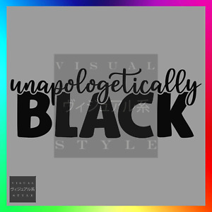Unapologetically Black Decal Sticker Car Racial Rights Equality Activist Justice