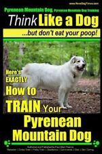 Pyrenean Mountain Dog, Pyrenees Mountain Dog Training: Pyrenean Mountain Dog,.