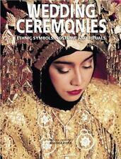 Wedding Ceremonies : Ethnic Symbols, Costume and Rituals-ExLibrary