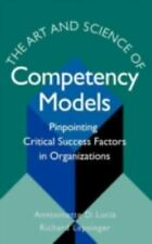 The Art and Science of Competency Models: Pinpointing Critical Success Factors i