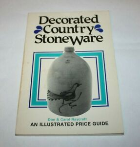 Decorated Country Stoneware-Don & Carol Raycraft Illustrated Price Guide