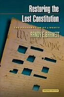 Restoring the Lost Constitution : The Presumption of Liberty, Paperback by Ba...